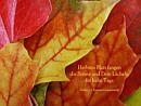 des Herbstes Blatt fangen die Sonne und dein Lächeln für kalte Tage