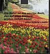die Natur ist das einzige Buch, das auf allen Blättern großartiges bietet
