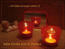 liebe Grüße zum 3. Advent (ich hatte nur zwei Lichter ;)) )