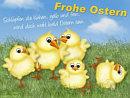 schlüpfen die Küken gelb und fein, wird doch wohl bald Ostern sein - frohe Ostern