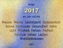 Möge 2017 ein Jahr voll mit: Freude Wärme Leichtigkeit Gelassenheit Sonne Horizonte Gesundheit Nähe Licht Weisheit Farben Freiheit Freunde Leben Lachen Wohlfühlminuten sein